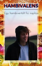 Hambivalens - Egy hambivertált fiú naplója by bro23wnie