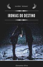 Ironias do Destino by GiovannaSilva831