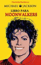 Libro para Moonwalkers by -TheGirlInTheMirror-