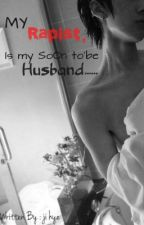 MY RAPIST IS MY SOON TOBE HUSBAND by AngelikaRuelo