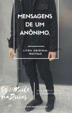 Mensagens de um anônimo. ( Sendo Editado) by MiilenaDiiias