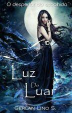Luz Do Luar (Revisando) by GerlanSantos7