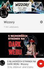 Moje historie na YouTube-Wizzory by Wizzory