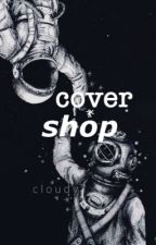 Cover Shop {OPEN} by vvincii