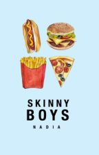 Skinny Boys | on a current hold by BitterTeaBags