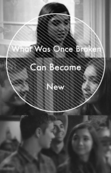 What Was Once Broken Can Become New (Rucas)