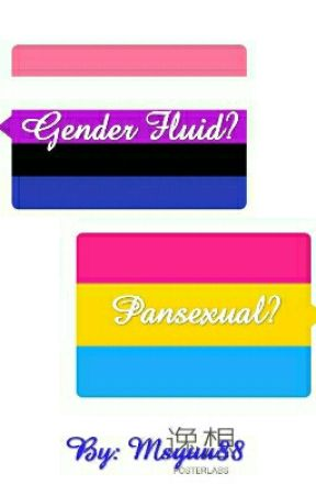 Gender Fluid? Pansexual? by Msyuu88