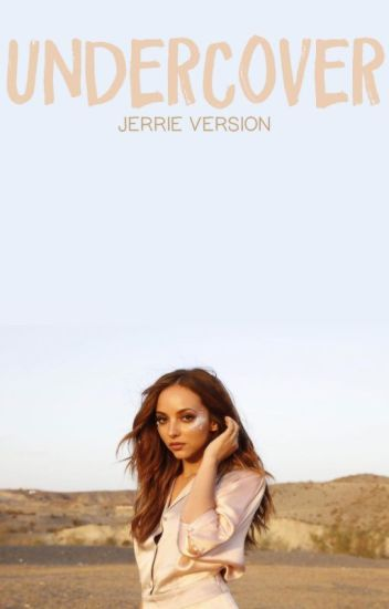 undercover » jerrie version