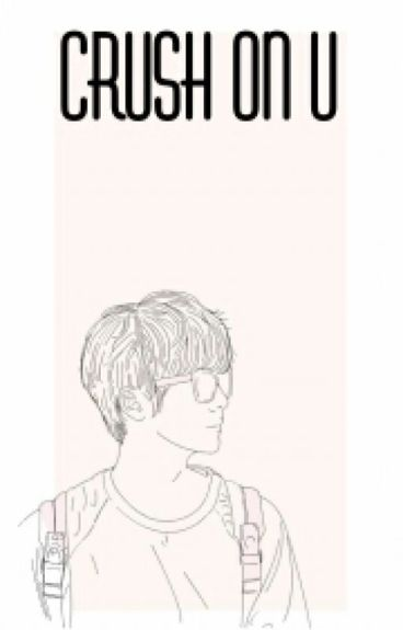 crush on u ✾ xlh