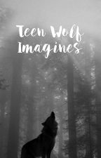 Teen Wolf Imagines by icedcoffeeeee