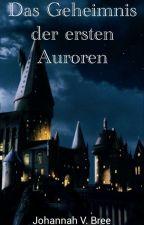 Das Geheimnis der ersten Auroren- Die Abenteuer von Lillyan Whiteley by JohannahBree