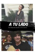 A TU LADO by iqueleyvaa