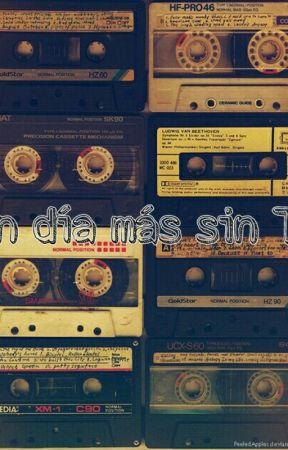 Un Dia Mas Sin Ti by Dian0205
