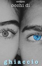 Occhi di ghiaccio.  by xmiikksx