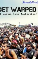 Get Warped (A warped tour fan fiction) (ON HOLD) by MusicallyMine21
