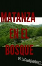 Matanza En El Bosque by lichabarrera
