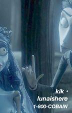 kik  ☾ lunaishere by 1-800-COBAIN