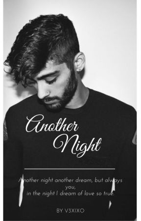 Another Night •ziall ✔ by v3xixo