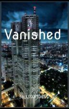 Vanished (#wattys2016) by backdoortohell