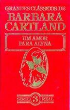 Um amor para Alyna  Barbara Cartland ( Série Real 03)   by NisePimentel