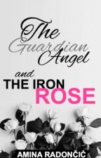 The Guardian Angel and The Iron Rose  by jinkidubu