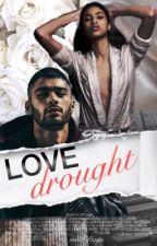 Love Drought. | z.m by mindofzayn