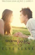 Uma Lição de Amor  by Elys_senna