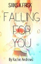 Falling for You (Sans X Frisk) by RachieAndrews
