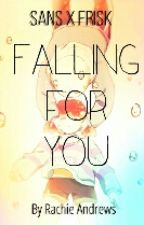 Falling for You (Sans X Frisk) by RachieAndrews