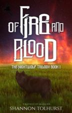 Of Fire and Blood by ShannonTolhurst