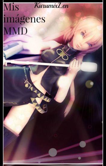 【Mis Imágenes MMD】[PEDIDOS CERRADOS  TEMPORALMENTE] (≧ω≦)