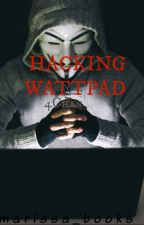 HACKING WATTPAD? (4CHAN) by RecklessEmotion