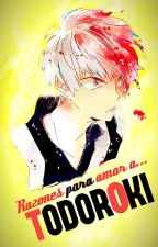 Razones para amar a:「Todoroki Shouto」 by -Natish-