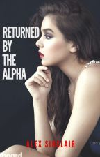 Returned By the Alpha (Book#2) by Alex-Sinclair