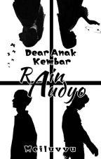 4. Dear Anak Kembar: Rain Audyo by NahoMaeda