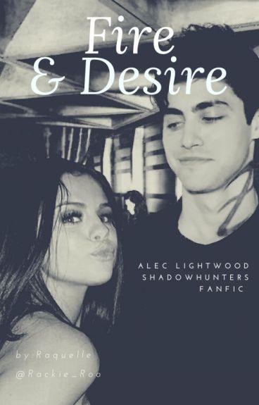 Fire & Desire (Alec Lightwood)