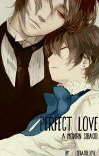 Perfect Love (A SebaCiel AU) by sebacielLOVE