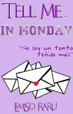 Tell Me... In Monday by EmSo_RaRu