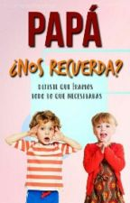 Papá ¿Nos Recuerda? by IBrookIBook