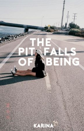 The Pitfalls of Being by mountainy