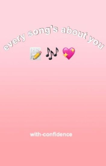 every song's about you || peterick