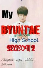 "My Byuntae High School""Season 2"" by Suga_kook02"