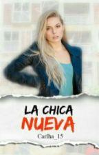 La Chica Nueva [PAUSADA] by carlha_15