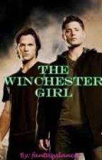 The Winchester Girl (Supernatural Fanfiction) by fantasydancer