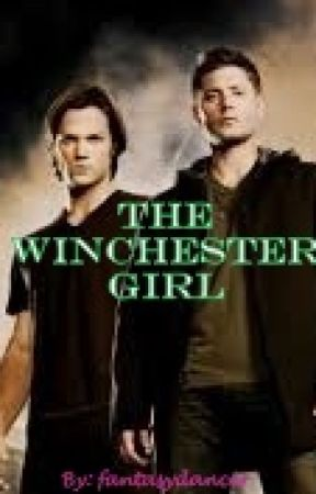 The Winchester Girl (Supernatural Fanfiction) - Wattpad  The Winchester ...