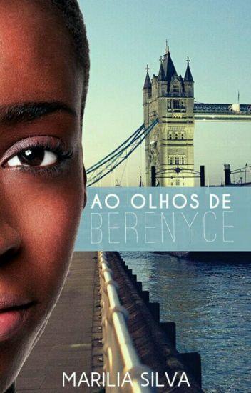 """""""Aos olhos de Berenyce..."""""""