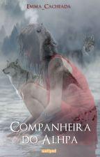 Companheira Do Alpha by emma_cacheada