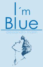 I'm Blue  by AlejandroYo