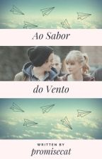 Ao Sabor Do Vento *Haylor Fanfic* by promisecat