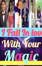 I Fall In love With Your Magic(SLOW UPDATES)(RyleBie+BAilona+Pauchelle+) by LittleAyce41